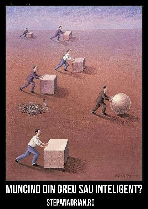 Citește motivul pentru care e aproape imposibil să muncești doar inteligent, fără să fii muncit din greu. Acest mit popular e dezmembrat!