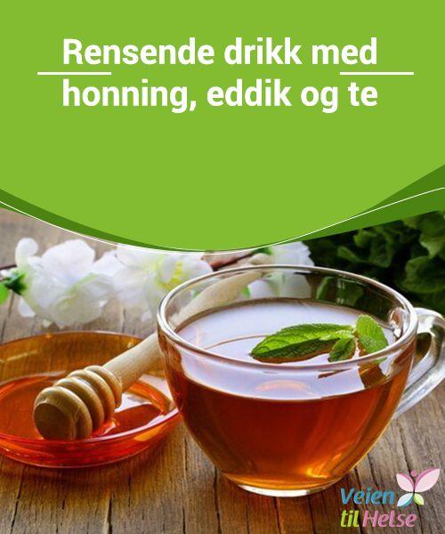 Rensende drikk med honning, eddik og te  Te, eddik og honning er noen av de mest anbefalte naturlige remediene, hovedsakelig på grunn av deres fantastiske helsefordeler.