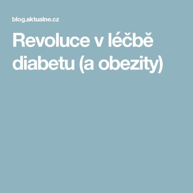 Revoluce v léčbě diabetu (a obezity)