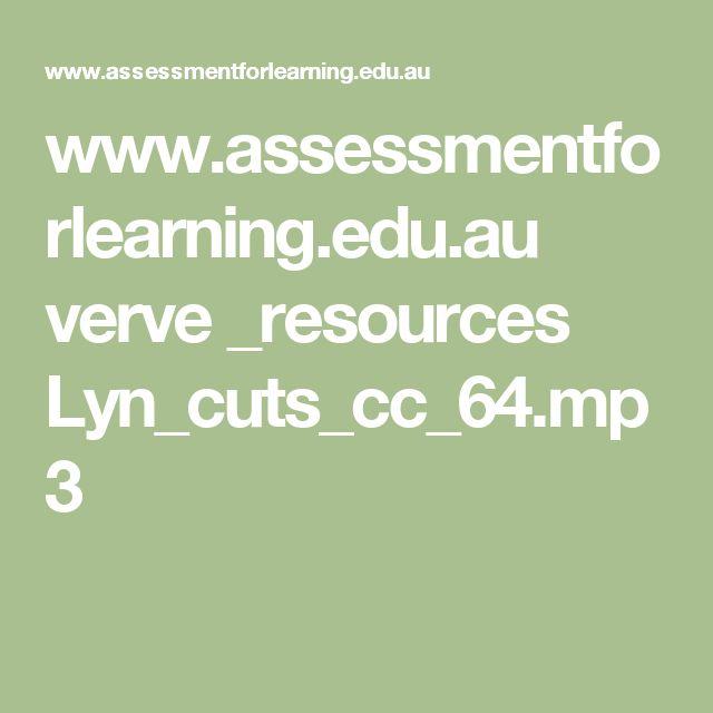 www.assessmentforlearning.edu.au verve _resources Lyn_cuts_cc_64.mp3