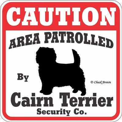 Area Patrolled by Cairn Terrier, Cairn Terrier Caution Sign