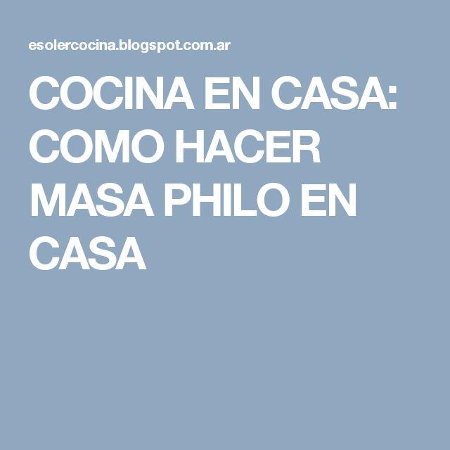 COCINA EN CASA: COMO HACER MASA PHILO EN CASA