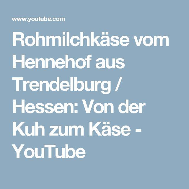 Rohmilchkäse vom Hennehof aus Trendelburg / Hessen: Von der Kuh zum Käse - YouTube