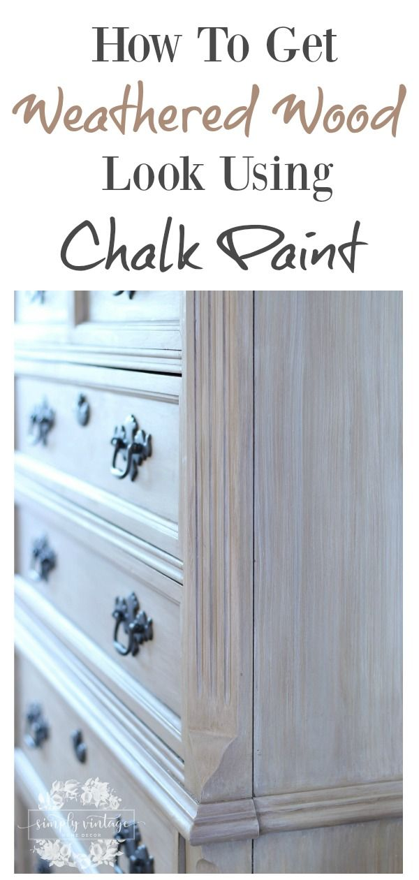 How To Get A Weathered Wood Look With Paint Simply Vintage Creations Chalk Paint Furniture Diy Furniture Makeover Diy Bedroom Furniture Makeover