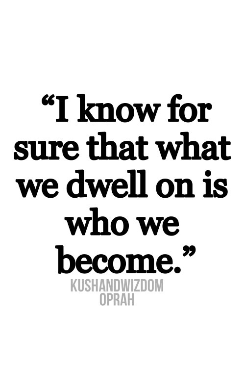 what we dwell on