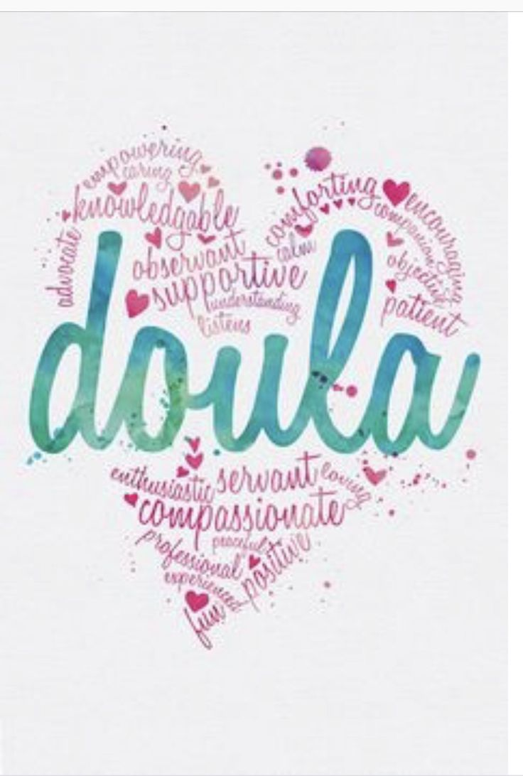 As a doula i educate love respect listen to embrace