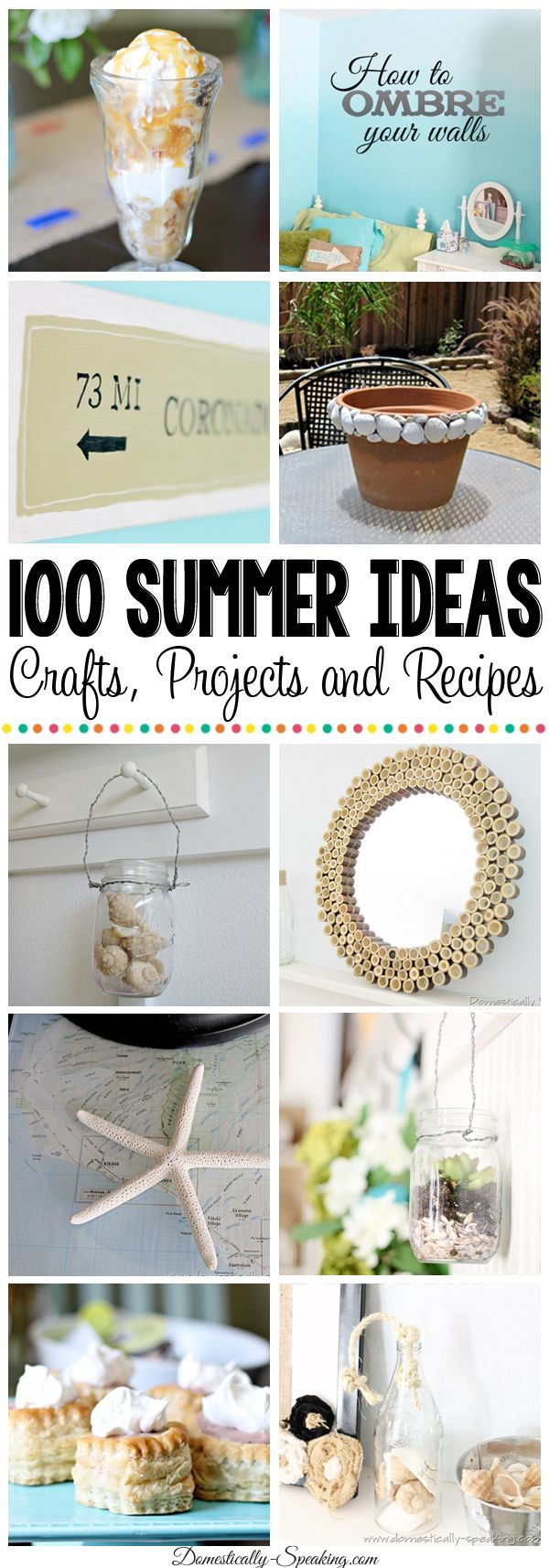 Over 100 Summer Crafts, Projects and Recipes that you'll LOVE!