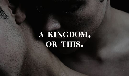 A KINGDOM, OR THIS. Because Laurent and Damen deserves all the love.
