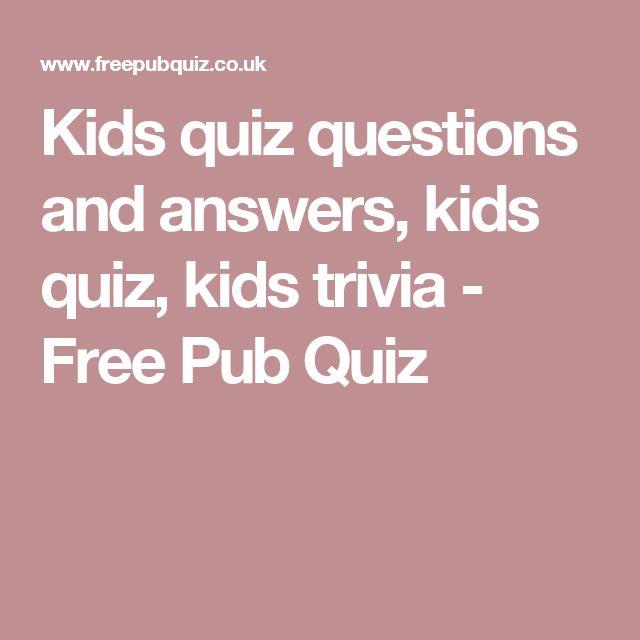 Kids quiz questions and answers, kids quiz, kids trivia - Free Pub Quiz