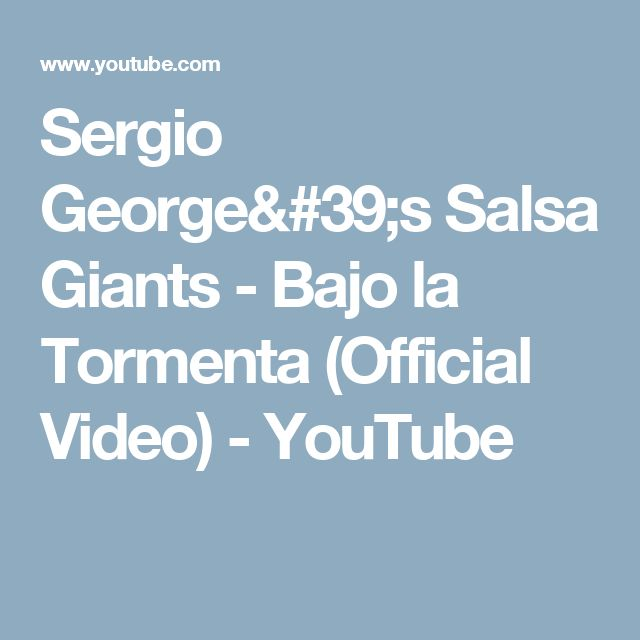 Sergio George's Salsa Giants - Bajo la Tormenta (Official Video) - YouTube