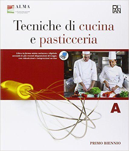 Scaricare Tecniche di cucina e pasticceria. Con e-book. Con espansione online. Per gli Ist. professionali: 1  PDF