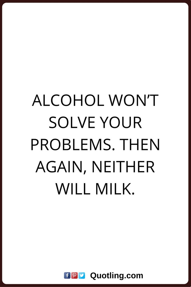 Alcoholism Quotes 10 Best Alcohol Quotes Images On Pinterest  Alcohol Quotes Drunk