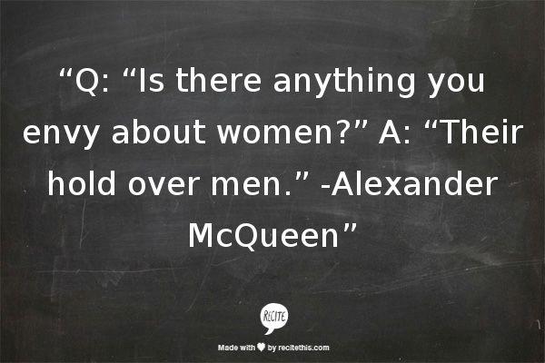 Alexander McQueen. #alexandermcqueenquotes