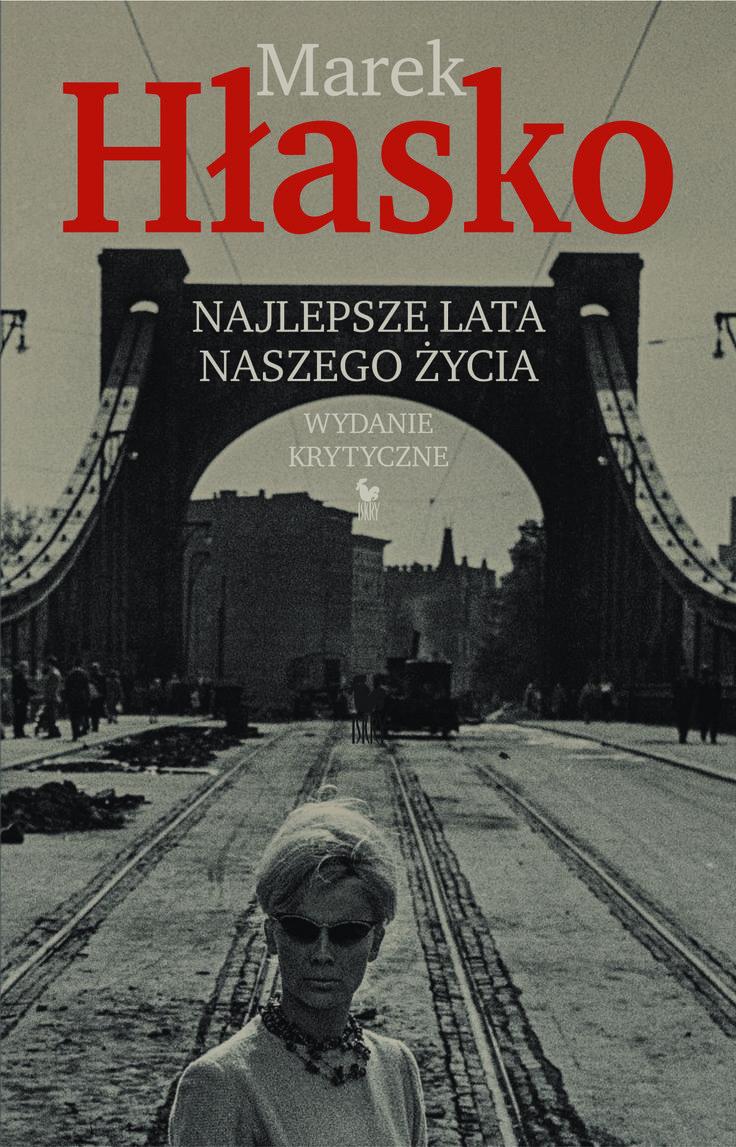 """""""Najlepsze lata naszego życia. Wydanie krytyczne"""" Marek Hłasko Cover by Andrzej Barecki Published by Wydawnictwo Iskry 2016"""