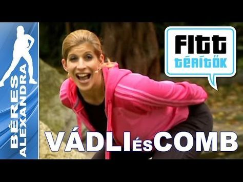Béres Alexandra - Mell és comb edzése (Fitt-térítők sorozat) - YouTube