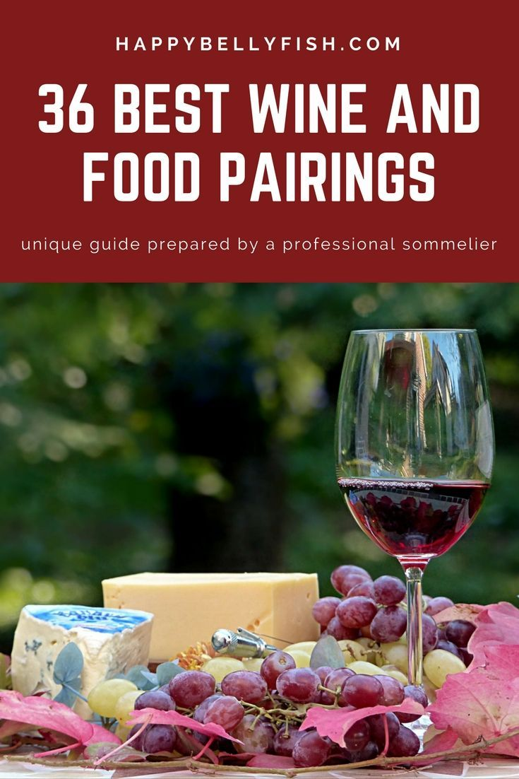 36 Best Wine And Food Pairings How To Choose The Right Wine Wine Food Pairing Food Pairings Wine Recipes