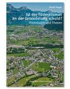 """Buch zum Thema Raumplanung und Zersiedelung: """"Ist der Föderalismus an der Zersiedelung schuld?"""". Erschienen im Verlag NZZ Libro"""