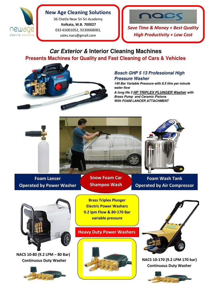Car Exterior & Interior Cleaning Machines  World class car washing & cleaning machines by New Age Cleaning Solutions, Kolkata India Phone- 09230068081  Car Washer, Car cleaning machines, car vacuum cleaaner, shampoo vacuum cleaner, steam car washer, steam cleaning machine, foam tank, foam lance, snow foam car wash