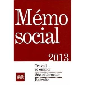 Le mémo social couvre l'essentiel des dispositions législatives et réglementaires dans le domaine social. Au sommaire : emploi, sécurité sociale, retraite et travail.  Cote: 4-44 LIA
