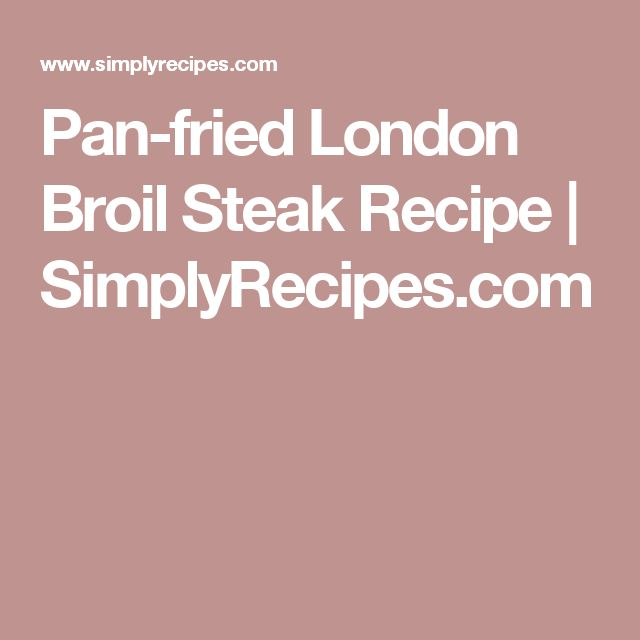 London Broil Steak on Pinterest | Grilled London Broil, Pan Fried ...