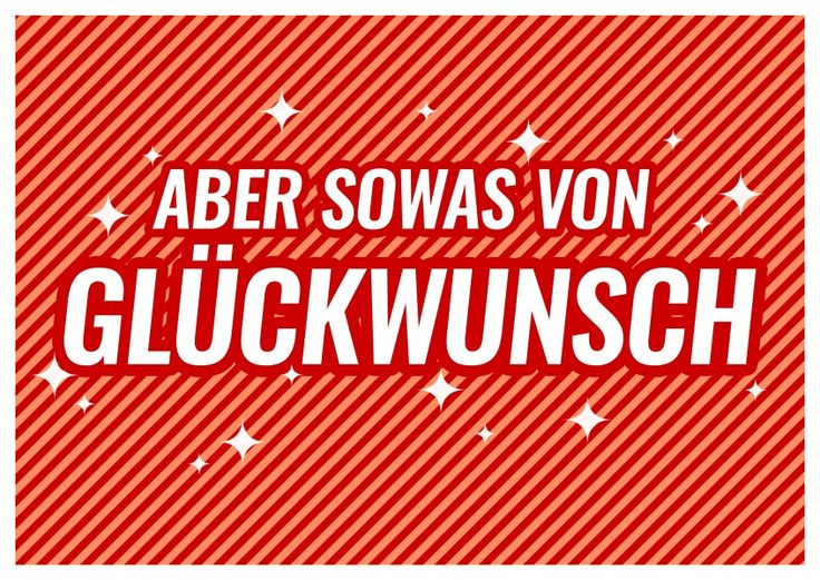 Sowas von Glückwunsch | Happy Birthday | Echte Postkarten online versenden…