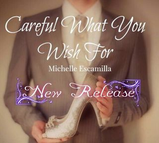Finger Flipping Books: Careful what you wish for by Michelle Escamilla