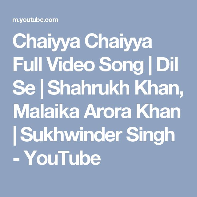 Chaiyya Chaiyya Full Video Song | Dil Se | Shahrukh Khan, Malaika Arora Khan | Sukhwinder Singh - YouTube