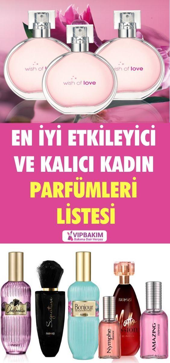 En İyi Etkileyici ve Kalıcı Kadın Parfümleri Listesi