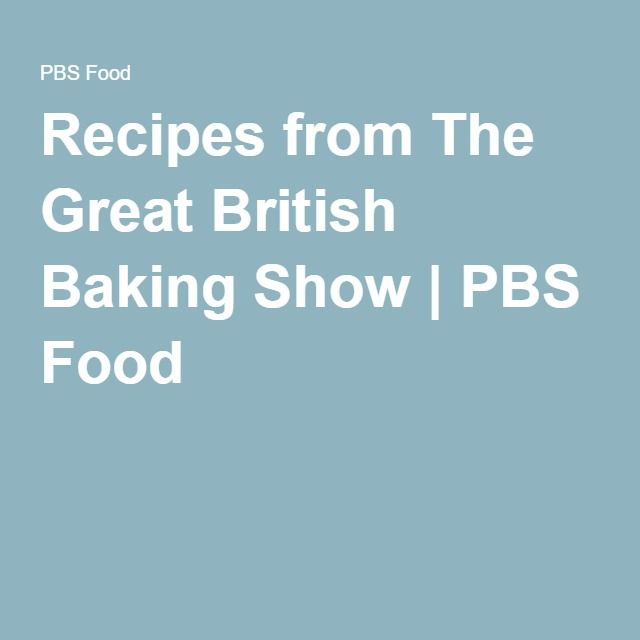 Recipes from The Great British Baking Show | PBS Food