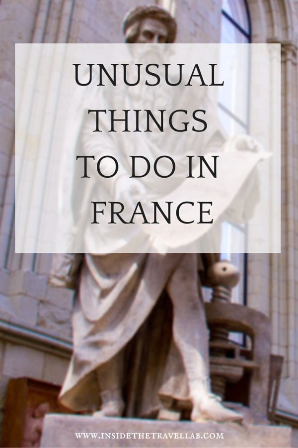 7 Unusual Things To Do in France