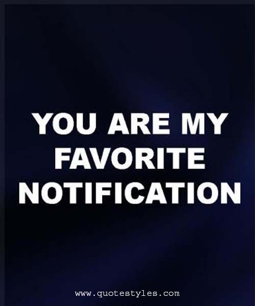 You Are My Favorite Notification Love Quotes Love Quotes