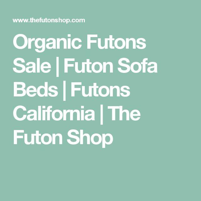 Organic Futons Sale   Futon Sofa Beds   Futons California   The Futon Shop