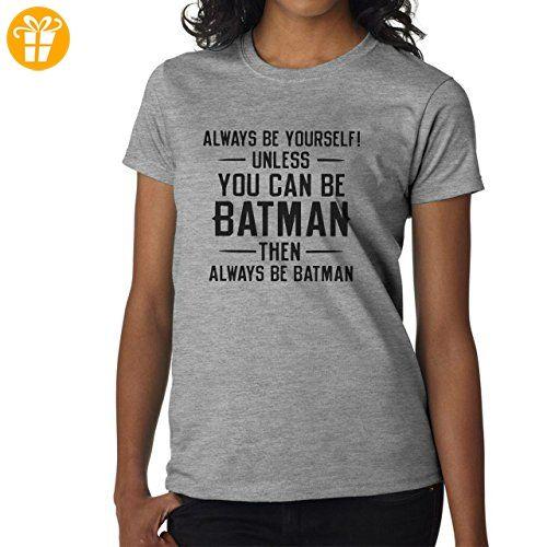 Always Be Yourself Unless You Can Be Batman Medium Damen T-Shirt (*Partner