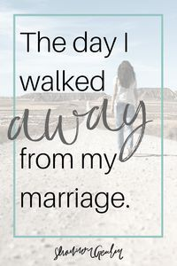The Day I Walked Away From My Marriage, #infidelity, #marriage, relationships #adultery
