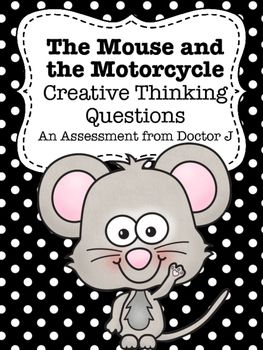 FREE The Mouse and the Motorcycle Creative Open-Ended Questions Assessment; 3rd, 4th, 5th Grade; Beverly Cleary; classic read-aloud