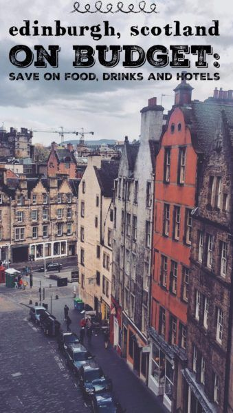 Edinburgh On A Budget Save Food Drinks Accommodation Hotelsedinburgh Travelscotland Travelvisit