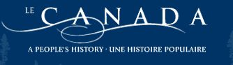 Canada: A People's History - Teacher Resources: Grades 10-12