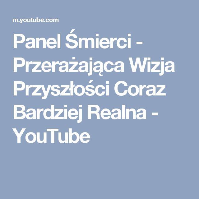 Panel Śmierci - Przerażająca Wizja Przyszłości Coraz Bardziej Realna - YouTube