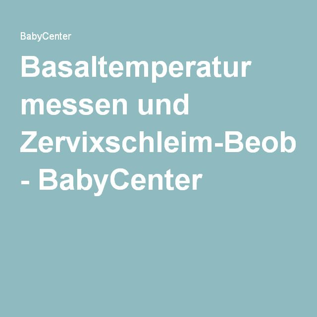 Basaltemperatur messen und Zervixschleim-Beobachtung - BabyCenter