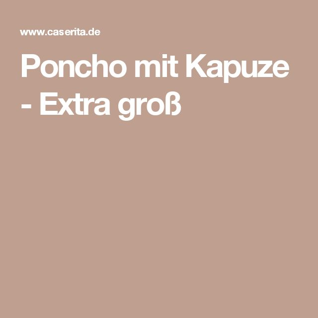 Poncho mit Kapuze - Extra groß