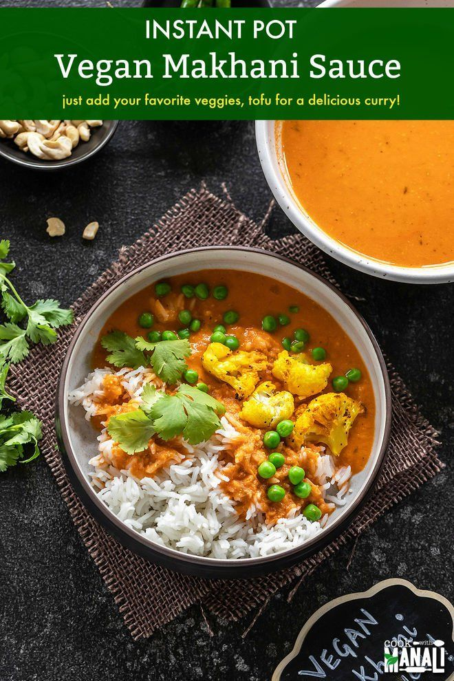 Vegan Makhani Sauce Is Easy To Make In The Instant Pot And Makes A Great Base For A Creamy Vegan Curry A Sweet And Spicy Sauce Hearty Meals Clean Eating Vegan