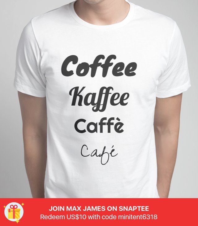 Coffee Kaffee Caffè Café -- Make your own #Snaptee #tshirt