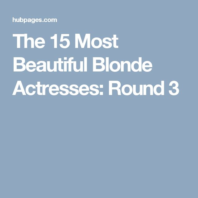 The 15 Most Beautiful Blonde Actresses: Round 3