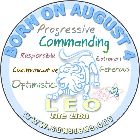 IF YOU ARE BORN ON AUGUST 4, you are a Leo who is generous, sensitive and a natural-born leader.