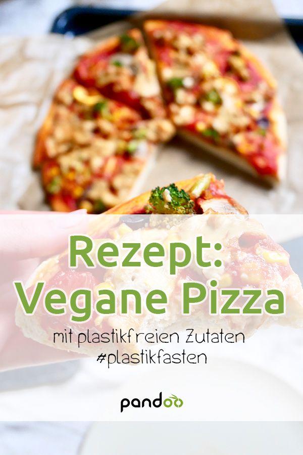 Veganes Rezept Pizza Mit Plastikfreien Zutaten In 2020 Rezepte Lecker Pizza Lebensmittel Essen
