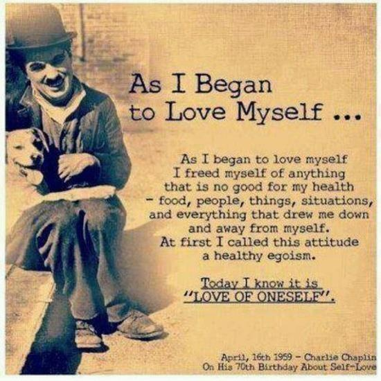 Charlie Chaplin on self love... | Words to Live by | Pinterest