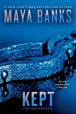 Kept (The Enforcers, #3) by Maya Banks — Reviews, Discussion, Bookclubs, Lists
