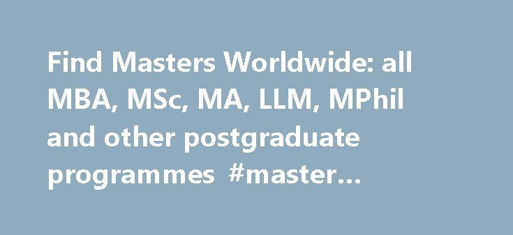 Find Masters Worldwide: all MBA, MSc, MA, LLM, MPhil and other postgraduate programmes #master #degrees #online http://kenya.remmont.com/find-masters-worldwide-all-mba-msc-ma-llm-mphil-and-other-postgraduate-programmes-master-degrees-online/  # Browse by Country The Netherlands (also known as Holland) was the first non-English-speaking country to offer degrees in English. Therefore, various programmes are taught in English and are very internationally oriented. EU's hidden gem Estonia is…