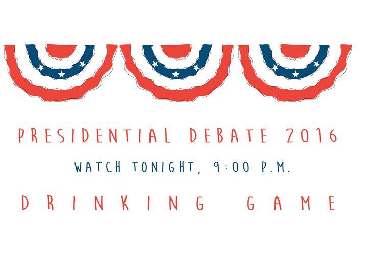 Presidential Debate 2016 Drinking Game.