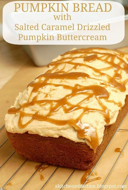 Pumpkin Bread with Salted Caramel Drizzled Pumpkin Butter Cream